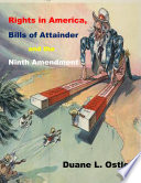 Rights in America  Bills of Attainder and the Ninth Amendment