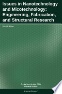 Issues In Nanotechnology And Micotechnology Engineering Fabrication And Structural Research 2011 Edition