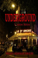 Underground, L' Autre Métro Friend Warning To Stay Out Of Paris Mystery