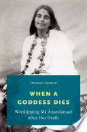 When a Goddess Dies The Devotional Movement Of The