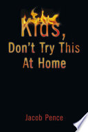 Kids  Don   t Try This At Home