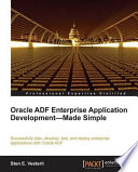 Oracle ADF Enterprise Application Development - Made Simple