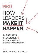 How Leaders Make It Happen