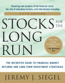 Stocks for the Long Run 5/E: The Definitive Guide to Financial Market Returns & Long-Term Investment Strategies Book