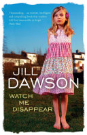 Watch Me Disappear : her body never found. thirty...