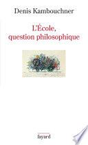 L Ecole  question philosophique