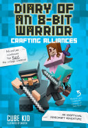Diary of an 8 Bit Warrior  Crafting Alliances  Book 3 8 Bit Warrior series