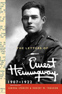 The Letters of Ernest Hemingway: 1907-1922