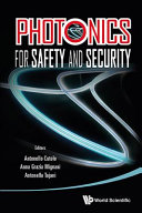 Photonics For Safety And Security : the newest and latest applications of...