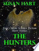 The Hunters  Four Classic Science Fiction Short Stories
