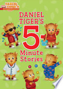 Daniel Tiger s 5 Minute Stories