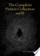 The Complete Fiction Collection vol III