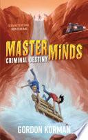 Masterminds Criminal Destiny
