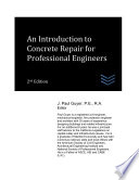 An Introduction To Concrete Repair For Professional Engineers