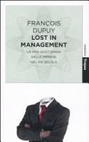 Lost in management. La vita quotidiana delle imprese nel XXI secolo