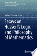 Essays on Husserl s Logic and Philosophy of Mathematics