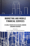 Marketing and Mobile Financial Services: A Global Perspective on Digital Banking Consumer Behaviour