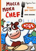 Mucca Moka chef : pizza per tutti!