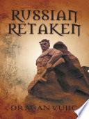 Russian Retaken