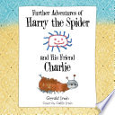 Further Adventures of Harry the Spider and His Friend Charlie