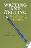 Writing and Selling Poetry  Fiction  Articles  Plays  and Local History