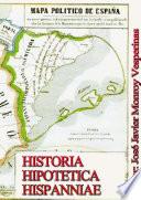 Hhh Historia Hipotetica Hispanniae