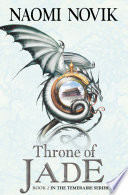 Throne Of Jade The Temeraire Series Book 2  book