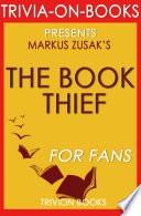 The Book Thief: A Novel by Markus Zusak (Trivia-On-Books) Challenge Yourself And Share It
