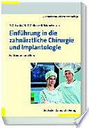 Einführung in die zahnärztliche Chirurgie und Implantologie: für Studium und Beruf ; mit 71 Tabellen