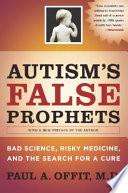 Autism s False Prophets