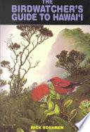 The Birdwatcher s Guide to Hawai i
