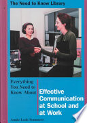 Everything You Need to Know about Effective Communication at School and at Work