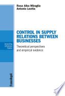 Control in supply relations between businesses  Theoretical perspectives and empirical evidence