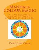 Mandala Colour Magic : are taken from my first four mandala books!...