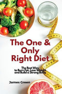 The One And Only Right Diet