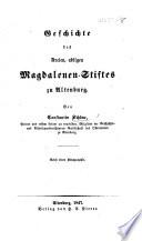 Geschichte des freien, adligen Magdalenen-Stiftes zu Altenburg. Nebst einer Litographie