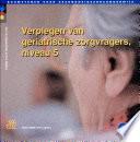 Verplegen van geriatrische zorgvragers / deel Niveau 5 / druk 1 / ING