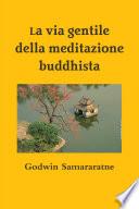 La via gentile della meditazione buddhista