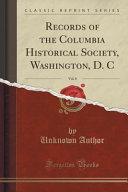 Records of the Columbia Historical Society  Washington  D  C  Vol  8  Classic Reprint