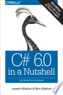 C# 6.0 In A Nutshell : .net clr, this bestselling guide has precisely...