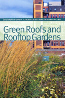 Green Roofs And Rooftop Gardens : of urban greening and sustainable design--and...