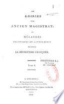 Les loisirs d'un ancien magistrat ou mélanges politiques et littéraires relatifs à la Révolution françoise