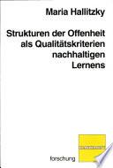 Strukturen der Offenheit als Qualitätskriterien nachhaltigen Lernens