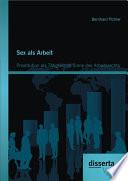 """Sex als Arbeit: Prostitution als T""""tigkeit im Sinne des Arbeitsrechts"""