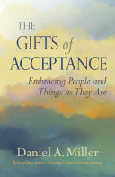 The Gifts Of Acceptance Embracing People And Things As They Are
