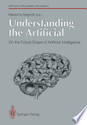 Understanding The Artificial On The Future Shape Of Artificial Intelligence