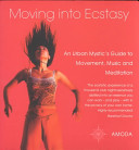 Moving Into Ecstasy