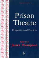 Prison Theatre: Perspectives and Practices
