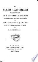 Il museo Capitolino illustrato     con osservazioni ricavate dalle opere di Winckelmann e di Ennio Quirico Visconti e con le tavole disegnate ed incise da A  Locatelli