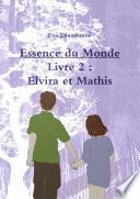 Essence du monde   Livre 2   Elvira et Mathis